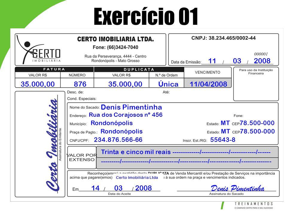 Exercício 01 Certo Imobiliária Denis Pimentinha 11 03 2008 35.000,00