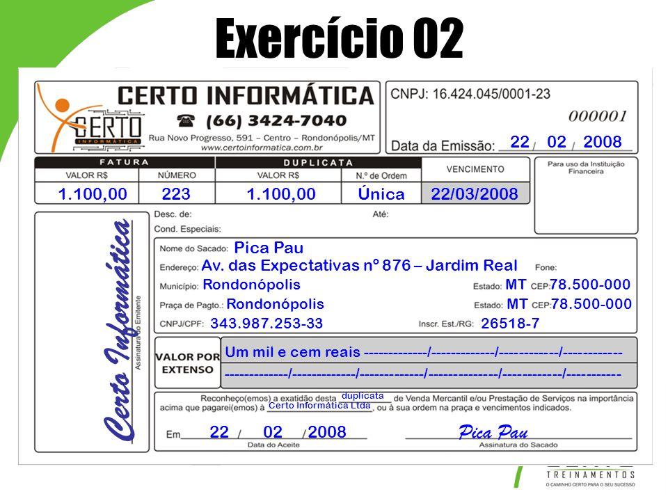 Exercício 02 Certo Informática Pica Pau 22 02 2008 1.100,00 223