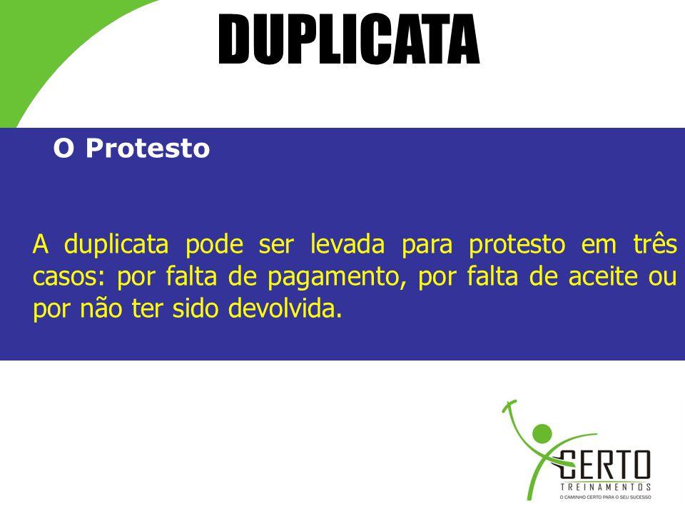 DUPLICATA O Protesto.