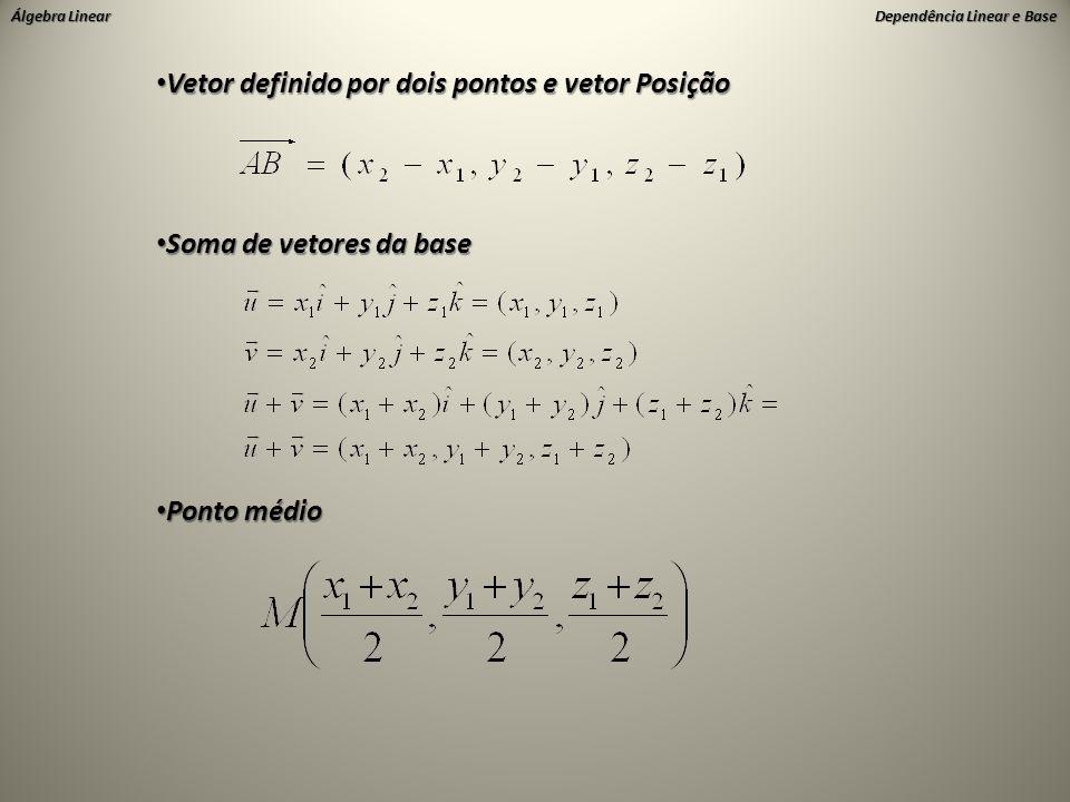 Vetor definido por dois pontos e vetor Posição