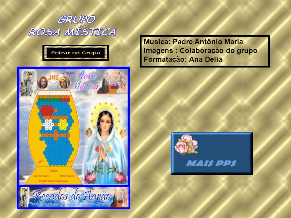 Musica: Padre Antônio Maria Imagens : Colaboração do grupo