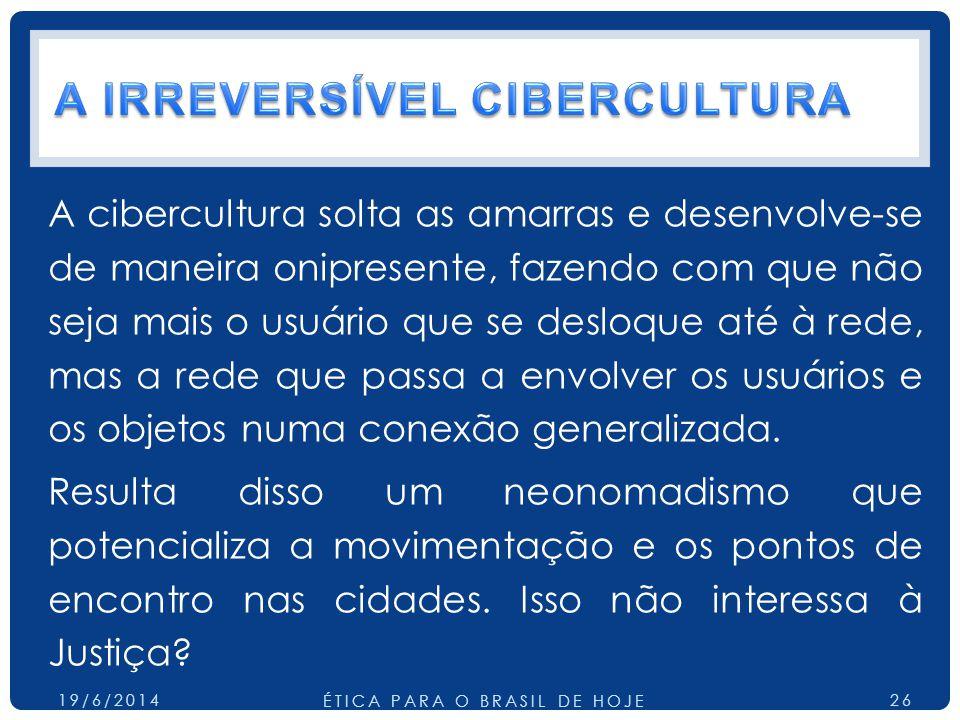 A IRREVERSÍVEL CIBERCULTURA