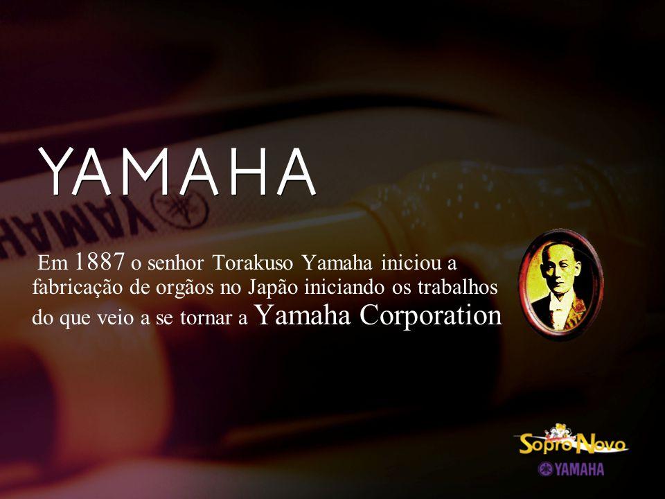 Em 1887 o senhor Torakuso Yamaha iniciou a fabricação de orgãos no Japão iniciando os trabalhos do que veio a se tornar a Yamaha Corporation
