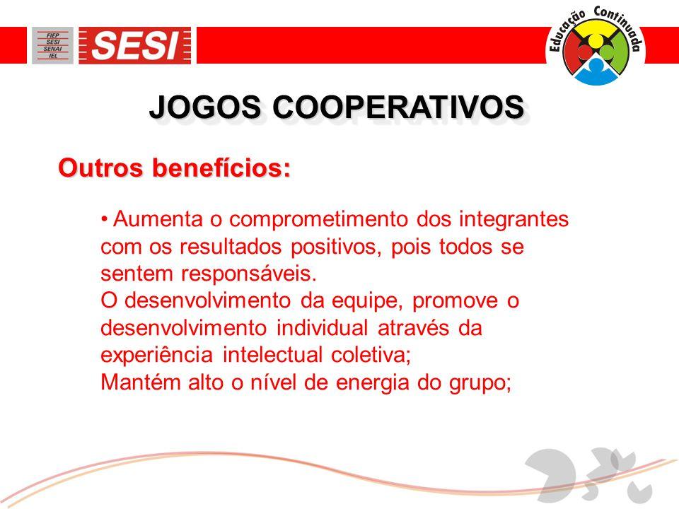 JOGOS COOPERATIVOS Outros benefícios: