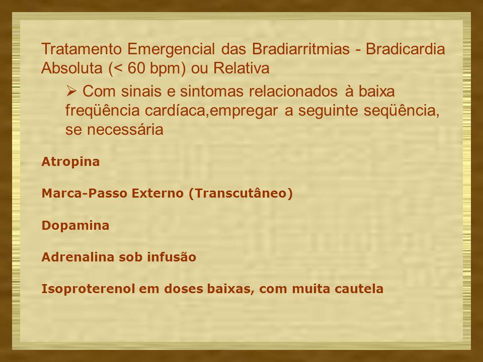 Tratamento Emergencial das Bradiarritmias - Bradicardia Absoluta (< 60 bpm) ou Relativa