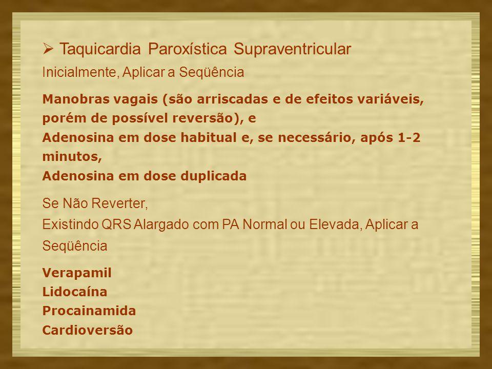  Taquicardia Paroxística Supraventricular Inicialmente, Aplicar a Seqüência