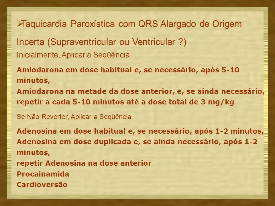 Taquicardia Paroxística com QRS Alargado de Origem