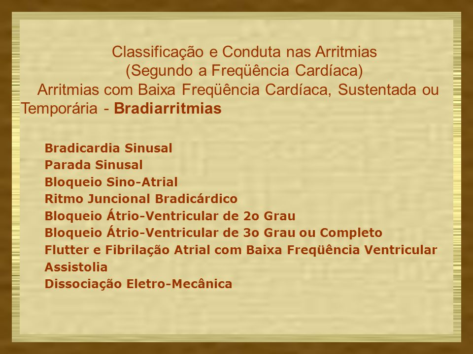 Classificação e Conduta nas Arritmias (Segundo a Freqüência Cardíaca)