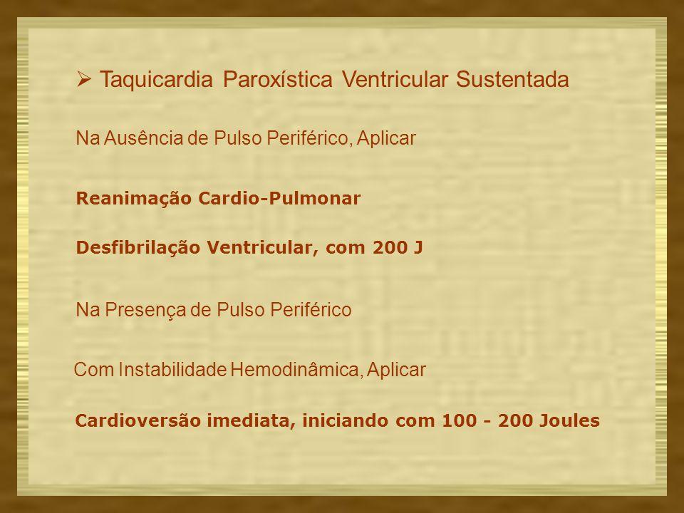  Taquicardia Paroxística Ventricular Sustentada Na Ausência de Pulso Periférico, Aplicar