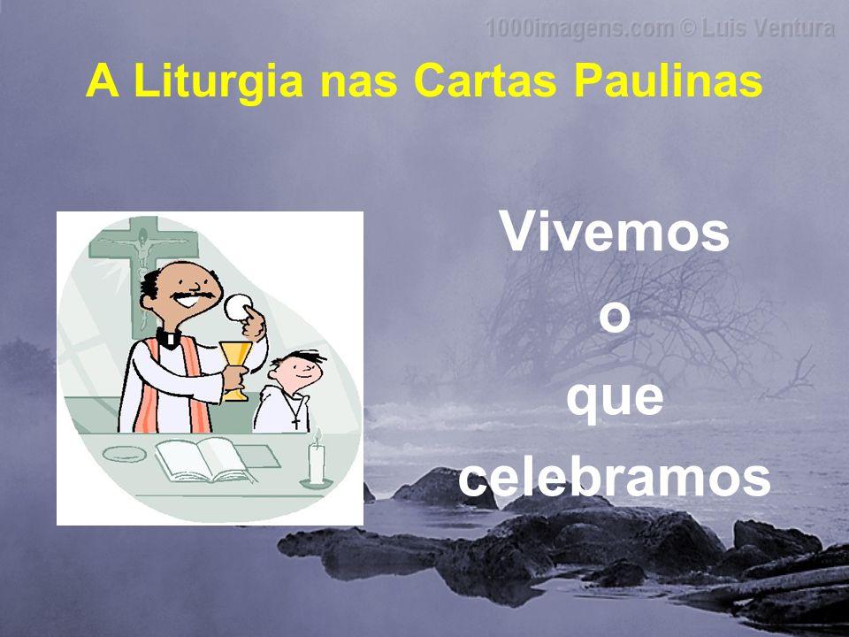 A Liturgia nas Cartas Paulinas