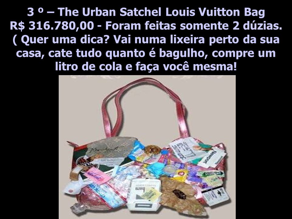 3 º – The Urban Satchel Louis Vuitton Bag R$ 316
