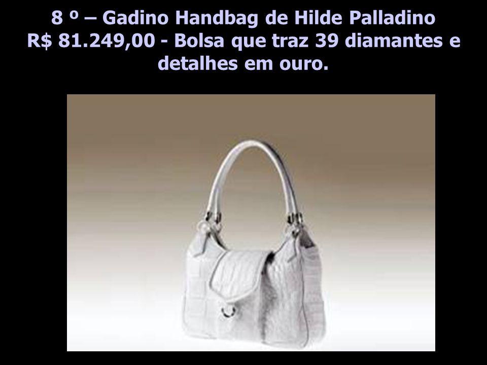 8 º – Gadino Handbag de Hilde Palladino R$ 81