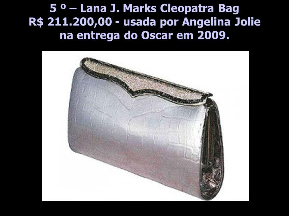 5 º – Lana J. Marks Cleopatra Bag R$ 211