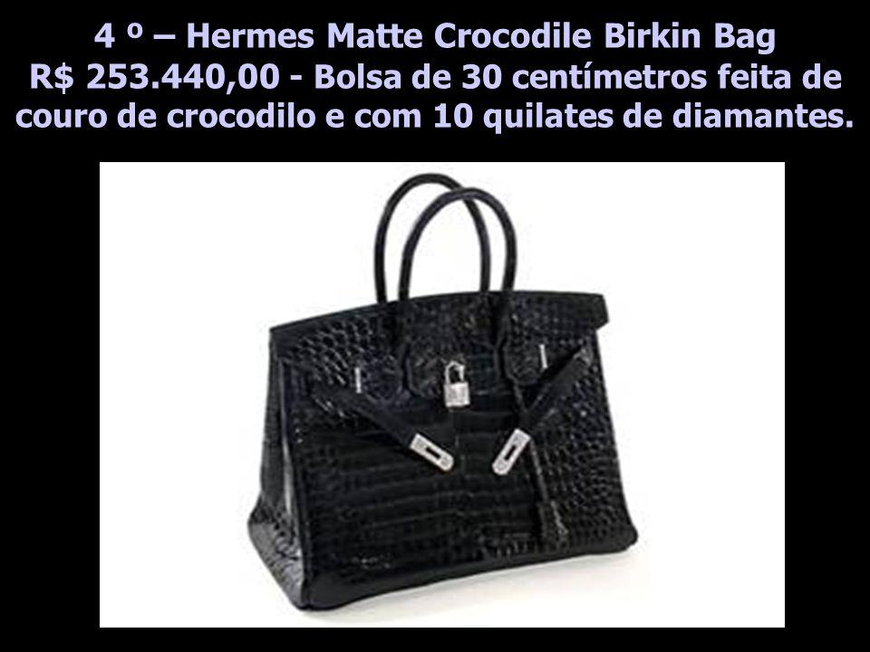4 º – Hermes Matte Crocodile Birkin Bag R$ 253