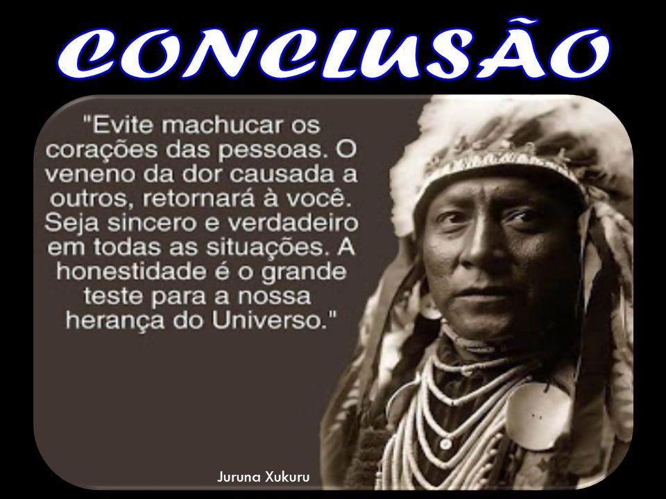 CONCLUSÃO Juruna Xukuru