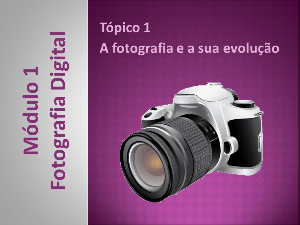 Tópico 1 A fotografia e a sua evolução