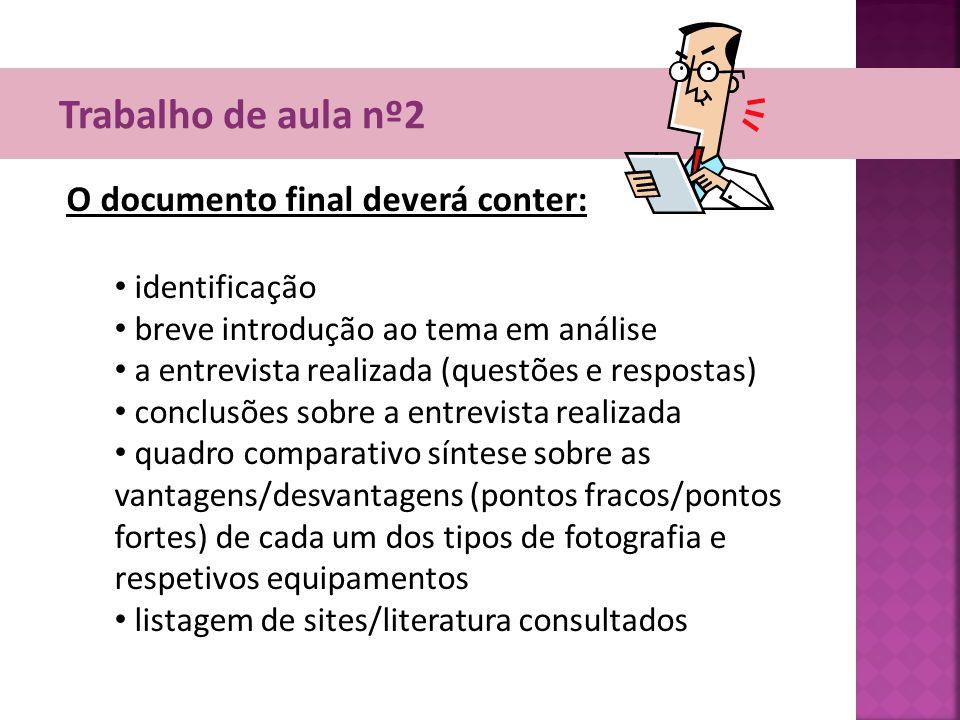 Trabalho de aula nº2 O documento final deverá conter: identificação