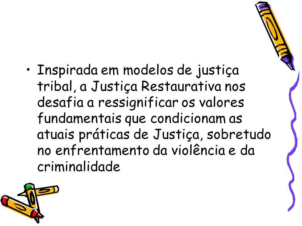 Inspirada em modelos de justiça tribal, a Justiça Restaurativa nos desafia a ressignificar os valores fundamentais que condicionam as atuais práticas de Justiça, sobretudo no enfrentamento da violência e da criminalidade