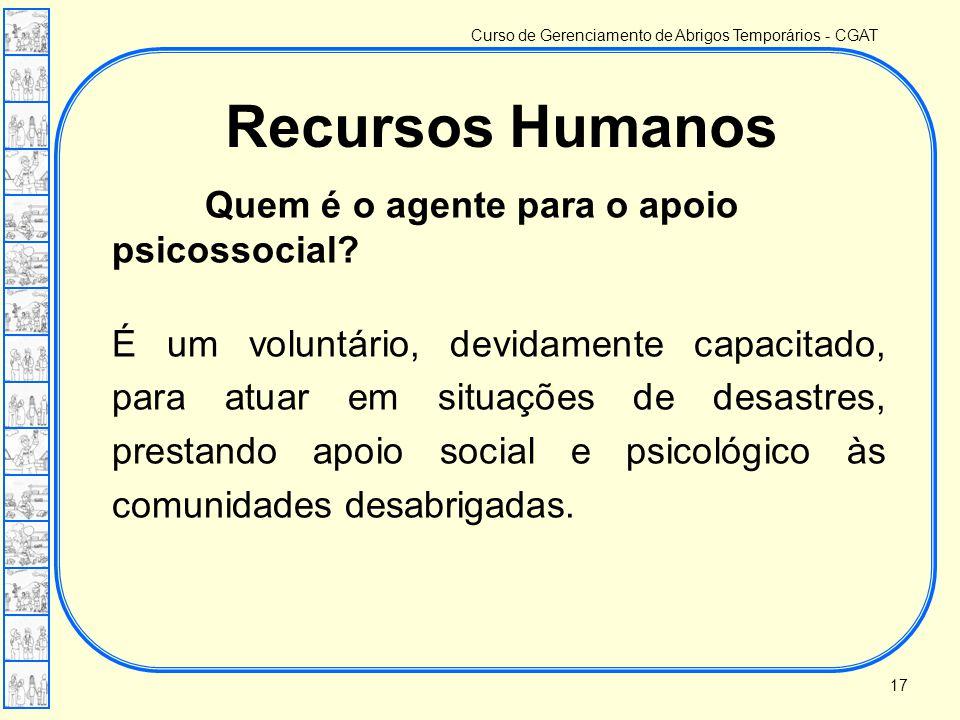 Recursos Humanos Quem é o agente para o apoio psicossocial