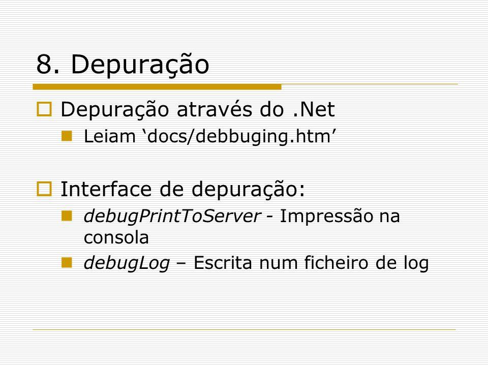 8. Depuração Depuração através do .Net Interface de depuração: