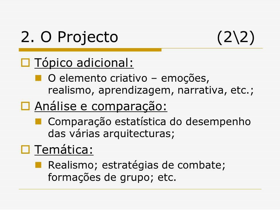 2. O Projecto (2\2) Tópico adicional: Análise e comparação: Temática: