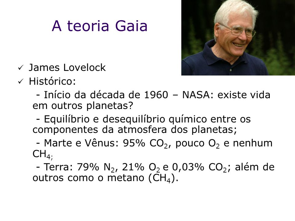 A teoria Gaia James Lovelock Histórico: