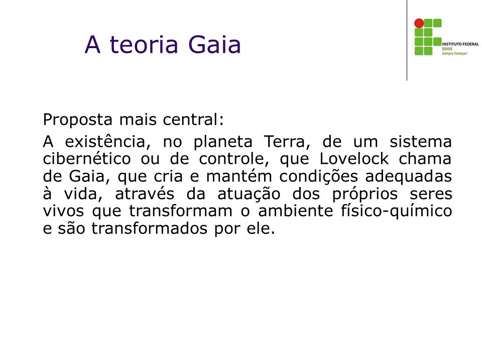 A teoria Gaia Proposta mais central:
