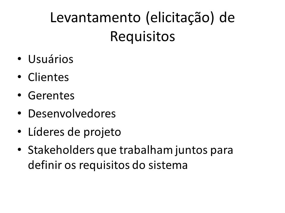 Levantamento (elicitação) de Requisitos