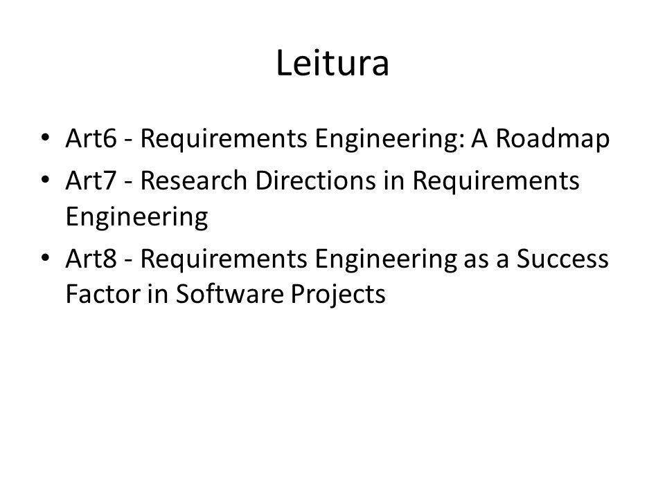 Leitura Art6 - Requirements Engineering: A Roadmap