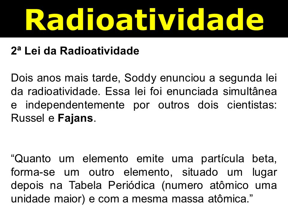 Radioatividade 2ª Lei da Radioatividade