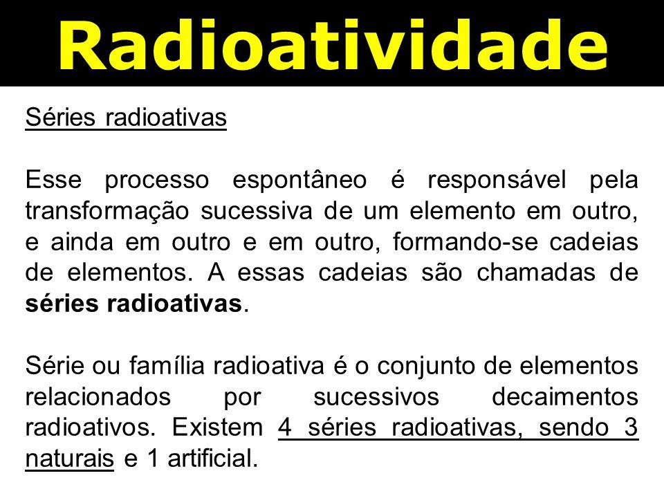 Radioatividade Séries radioativas