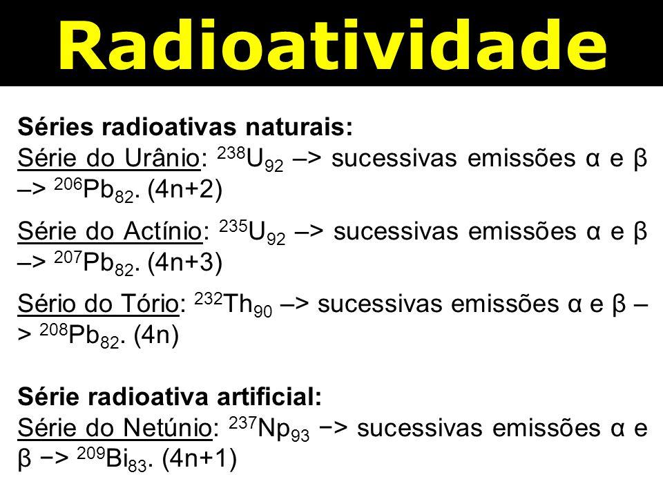 Radioatividade Séries radioativas naturais: