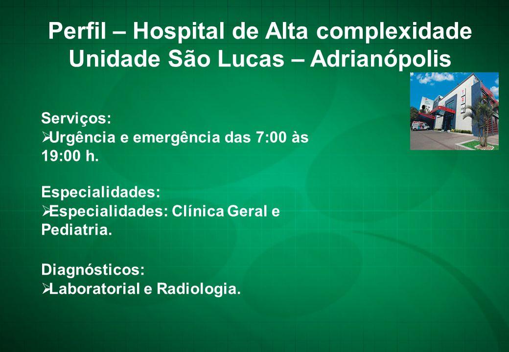 Perfil – Hospital de Alta complexidade Unidade São Lucas – Adrianópolis
