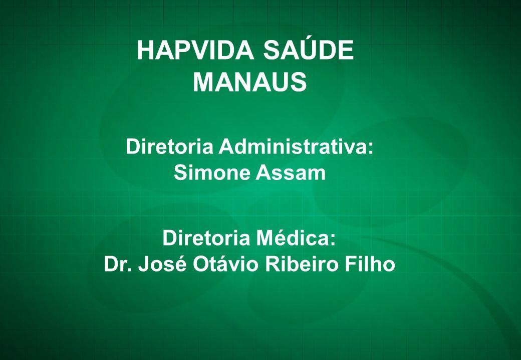 Diretoria Administrativa: Dr. José Otávio Ribeiro Filho