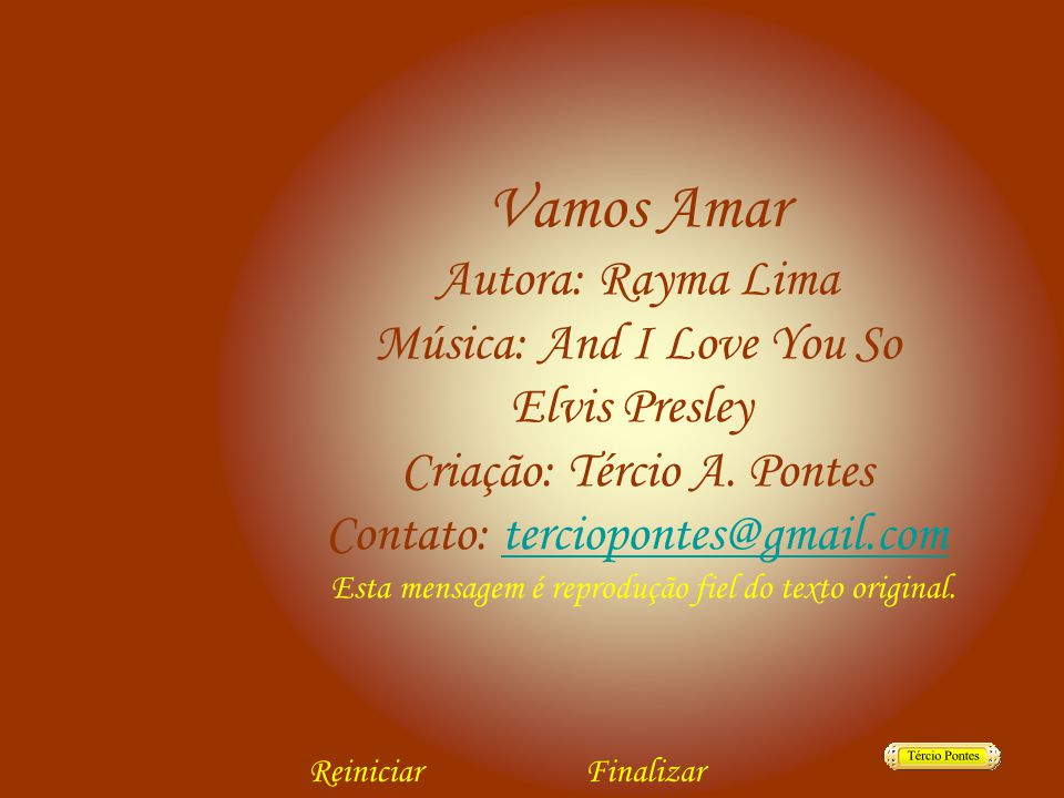 Vamos Amar Autora: Rayma Lima Música: And I Love You So Elvis Presley