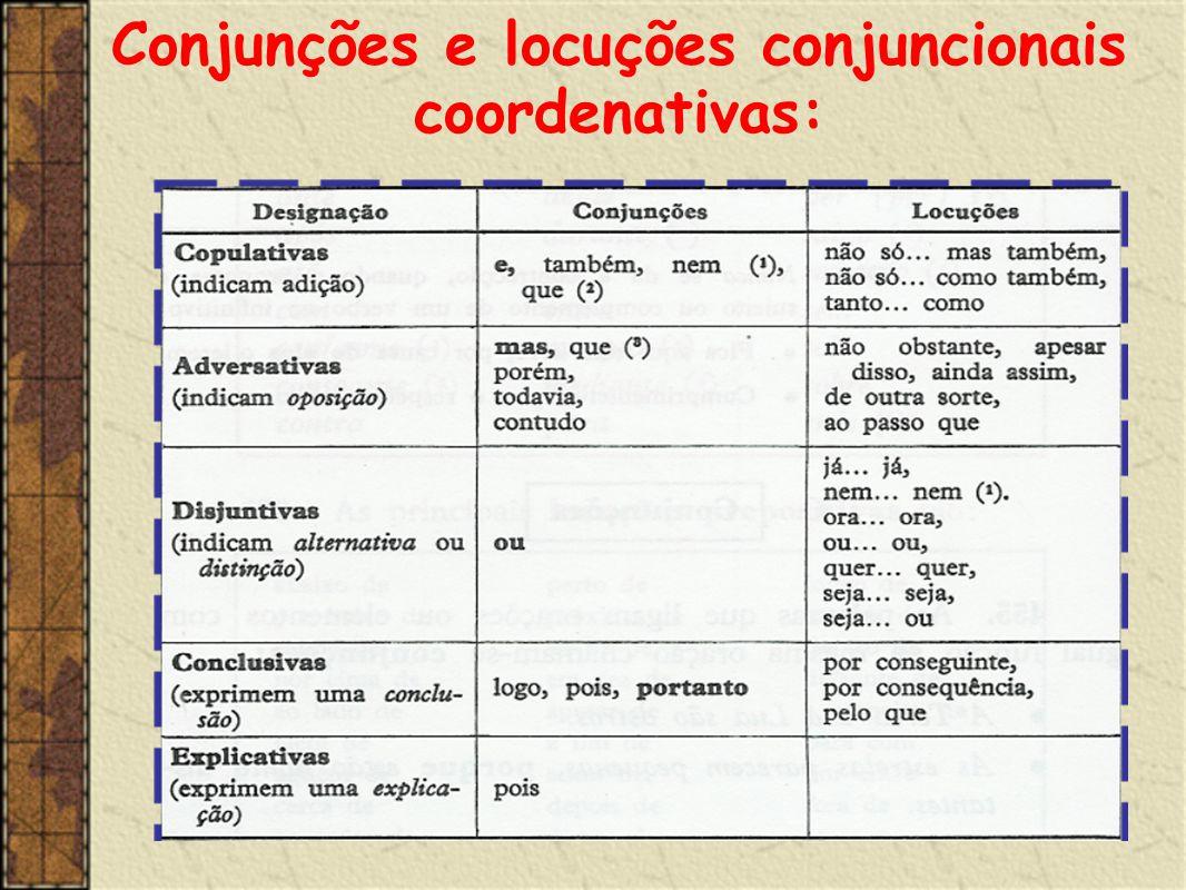 Conjunções e locuções conjuncionais coordenativas: