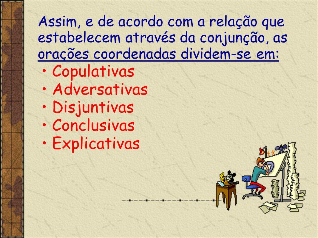 Copulativas Adversativas Disjuntivas Conclusivas Explicativas