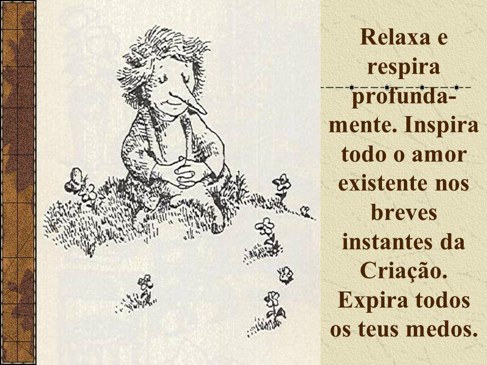 Relaxa e respira profunda-mente