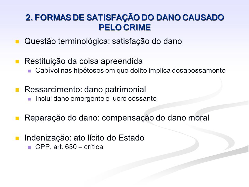 2. FORMAS DE SATISFAÇÃO DO DANO CAUSADO PELO CRIME