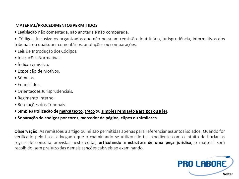 MATERIAL/PROCEDIMENTOS PERMITIDOS • Legislação não comentada, não anotada e não comparada.