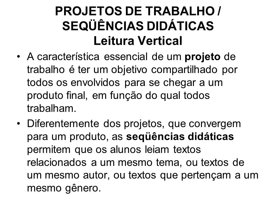 PROJETOS DE TRABALHO / SEQÜÊNCIAS DIDÁTICAS Leitura Vertical