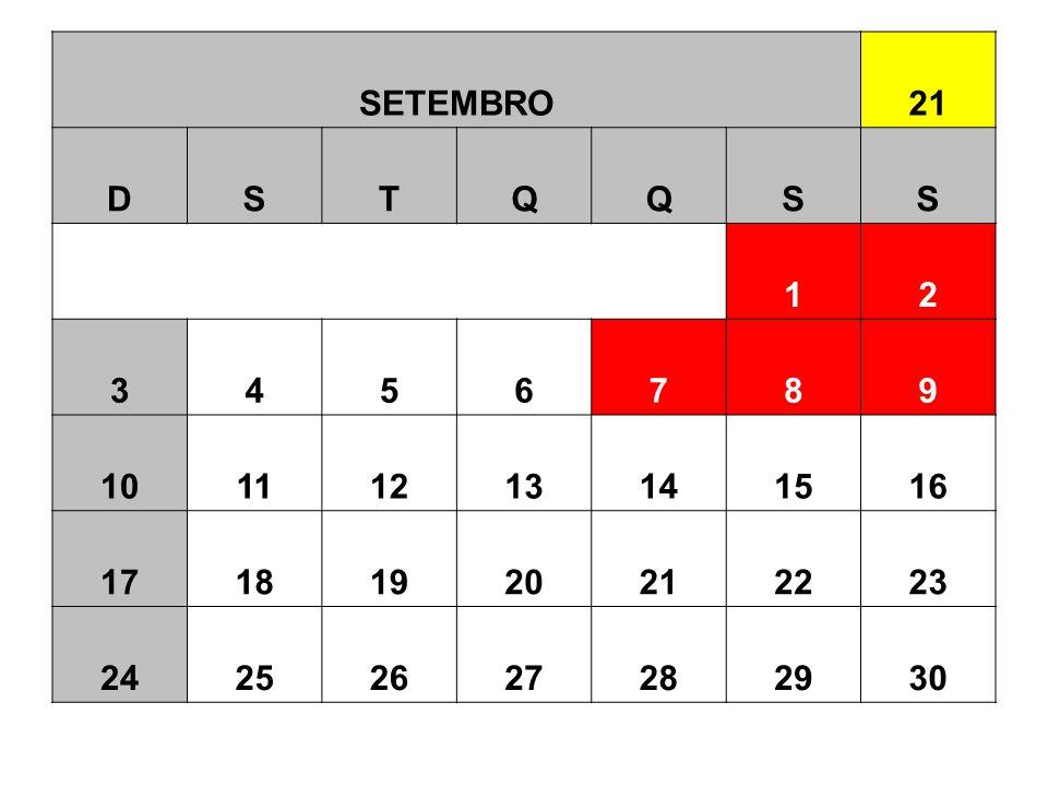 SETEMBRO 21 D S T Q 1 2 3 4 5 6 7 8 9 10 11 12 13 14 15 16 17 18 19 20 22 23 24 25 26 27 28 29 30