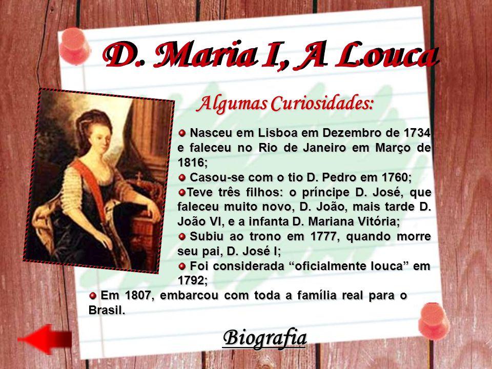 D. Maria I, A Louca Biografia Algumas Curiosidades:
