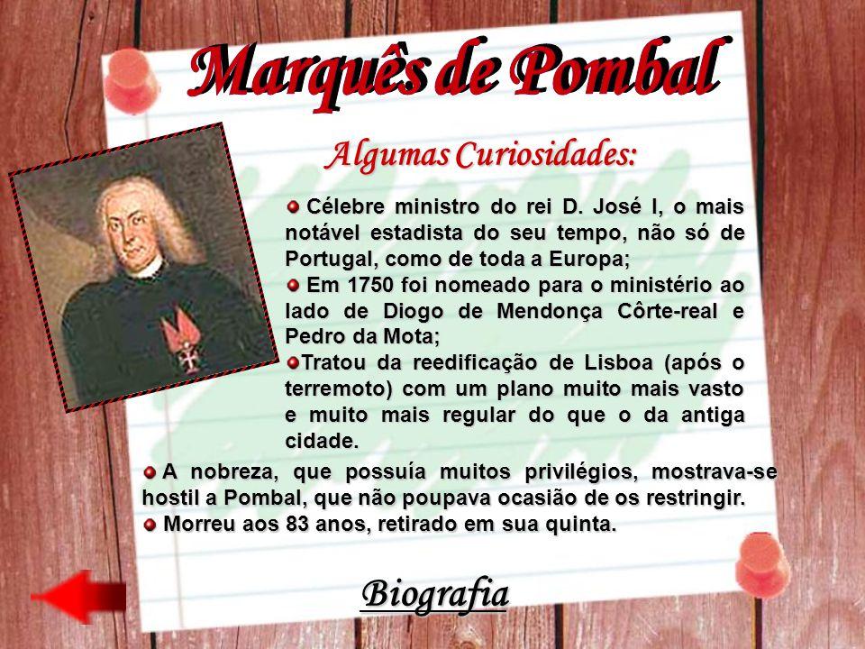 Marquês de Pombal Biografia Algumas Curiosidades: