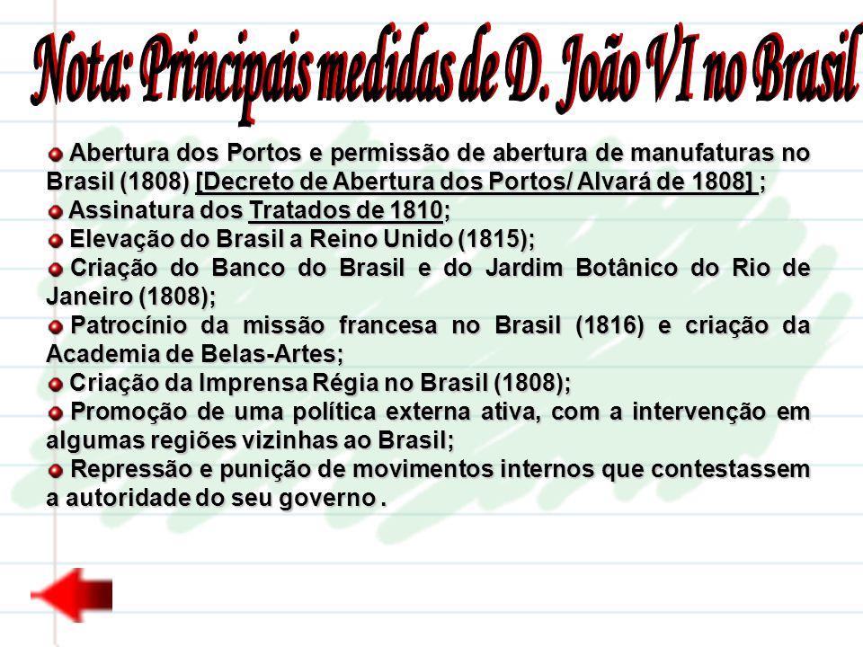 Nota: Principais medidas de D. João VI no Brasil