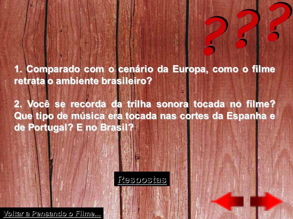 1. Comparado com o cenário da Europa, como o filme retrata o ambiente brasileiro