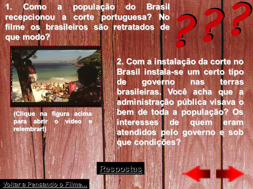 1. Como a população do Brasil recepcionou a corte portuguesa