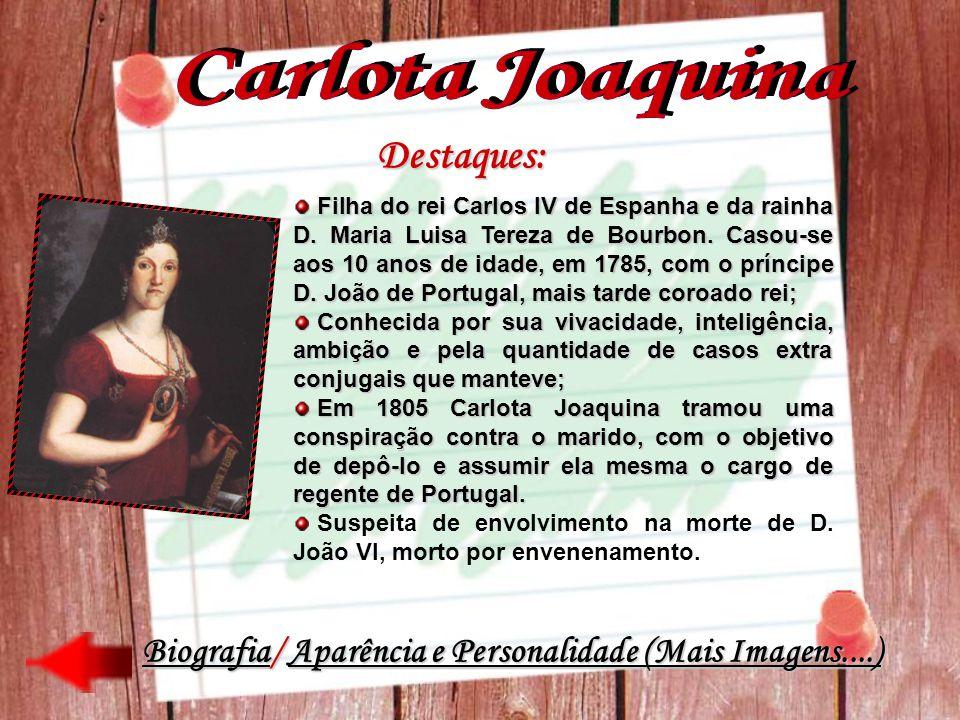 Carlota Joaquina Destaques: