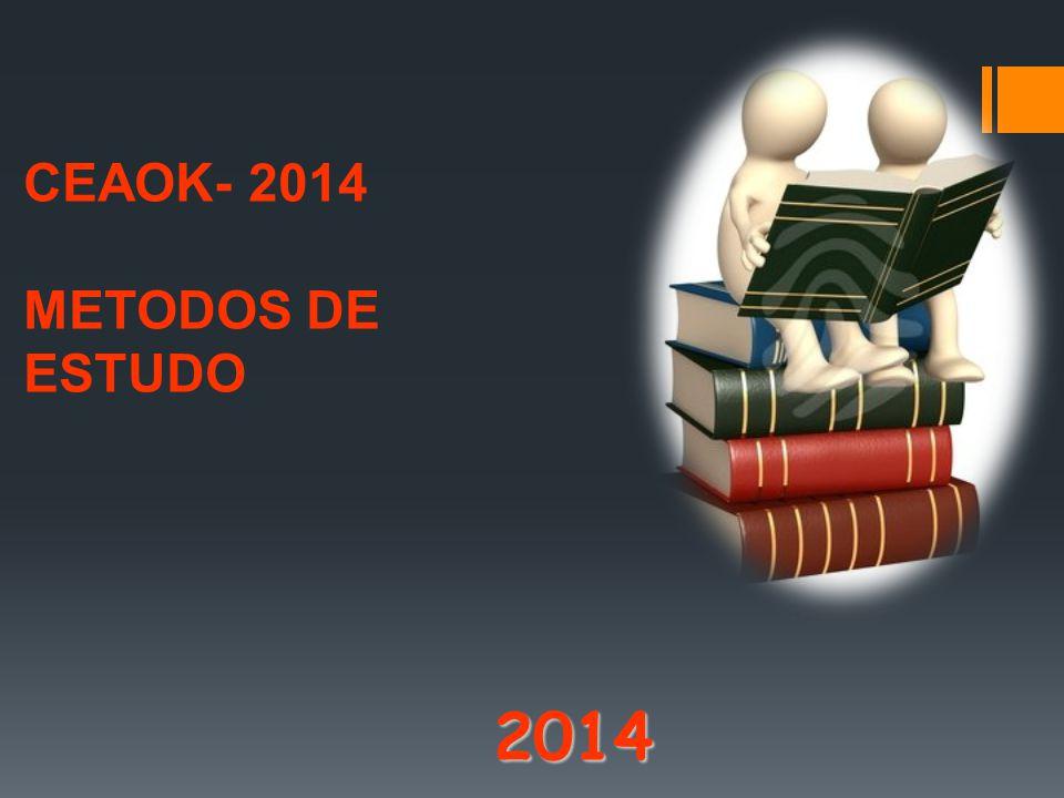 CEAOK- 2014 METODOS DE ESTUDO