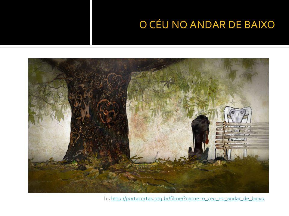 O CÉU NO ANDAR DE BAIXO In: http://portacurtas.org.br/filme/ name=o_ceu_no_andar_de_baixo